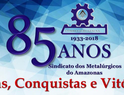 Sindicato dos Metalúrgicos do Amazonas: 85 anos de Lutas, Conquistas e Vitórias