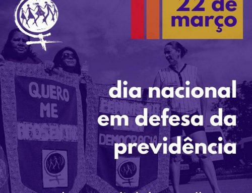 22 de Março – Dia Nacional em Defesa da Previdência – Marcha Mundial das Mulheres