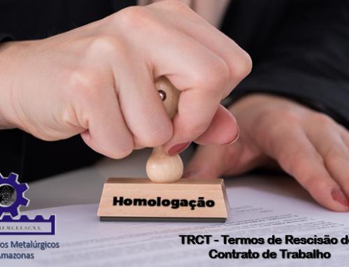 Homologação dos TRCT – Termos de Rescisão de Contrato de Trabalho