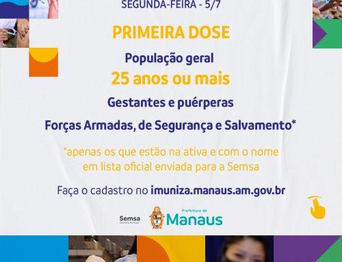 25 anos e mais – Vacinação contra a Covid-19 em Manaus nesta segunda-feira, 5/7
