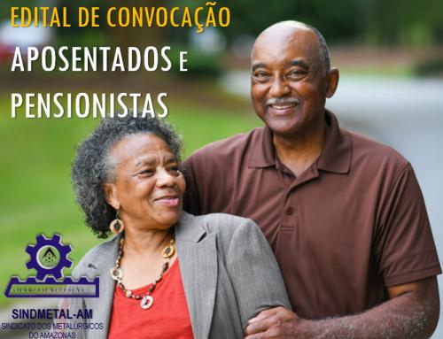 EDITAL DE CONVOCAÇÃO – APOSENTADOS E PENSIONISTAS