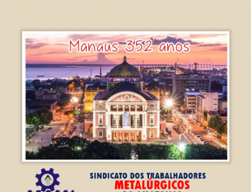 Sindmetal-AM presta homenagem à Manaus nos seus 352 anos